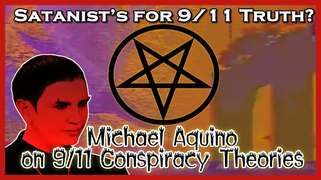 Satanist's for 9/11 Truth? Michael Aquino on 9/11 Conspiracy Theories (A Psyop: Tinfoil Possession)