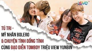 Mỹ nhân BOLERO TÚ TRI & chuyện tình ĐỒNG TÍNH cùng đạo diễn TOMBOY TRIỆU VIEW Yunbin 👩❤️💋👩