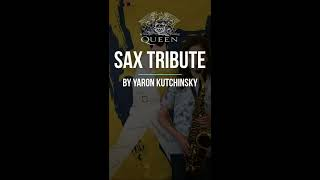 Queen Sax Tribute By Yaron Kutchinsky