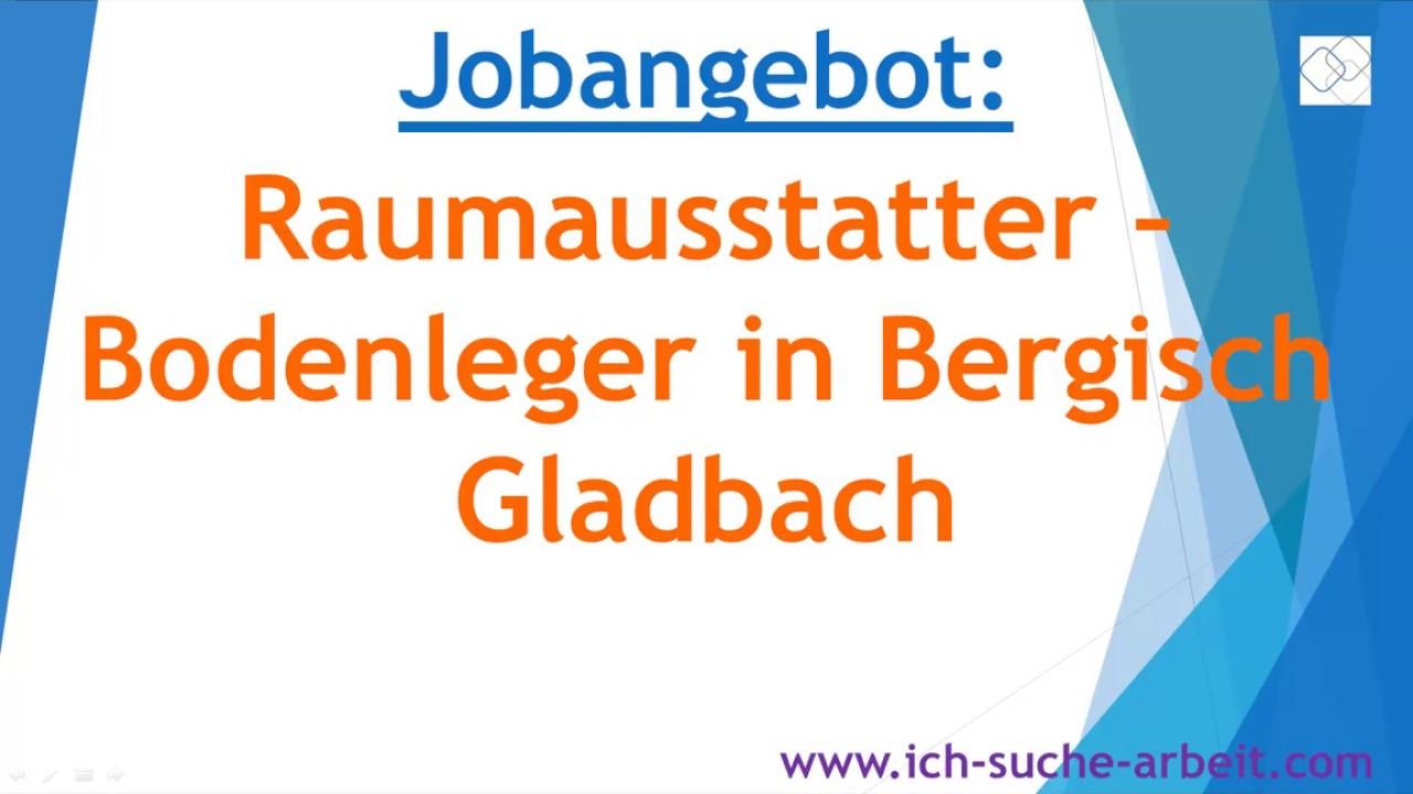 Raumausstatter Bergisch Gladbach jobangebot raumausstatter bodenleger in bergisch gladbach