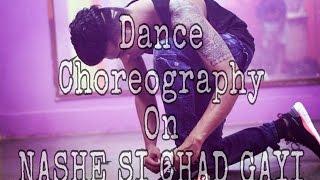 Nashe Si Chadh Gayi - Song | Befikre | Arijit Singh Ranveer Singh Dance Choreograph by MANOJ JADHAV