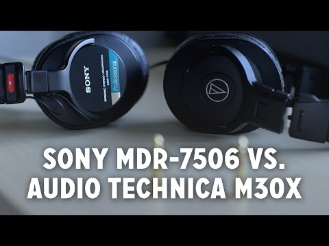 Best Budget Monitor Headphones? (Audio Technica M30X vs. Sony MDR-7506)