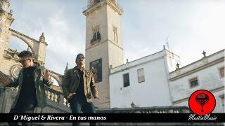 D´Miguel & Rivera - En Tus Manos
