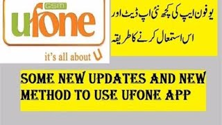Some new updates about UFONE app and new uses of this app    some new features in Ufone app