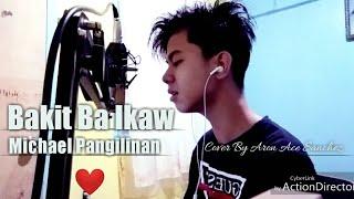 Bakit ba ikaw(michael pangilinan) Cover by Aron Ace Sanchez