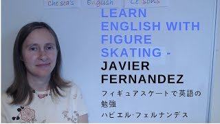 Learn English with Figure Skating - Javier Fernandez
