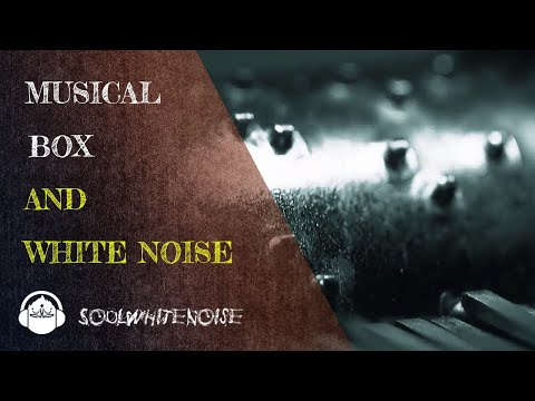 Musical Box & White Noise To Fall Asleep Easier And To Stay Sleeping