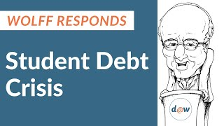 Wolff on the Student Debt Crisis