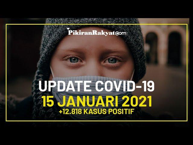 [BREAKING] Update Kasus Corona Covid-19 Indonesia per 15 Januari 2021, REKOR! +12.818 Kasus Positif