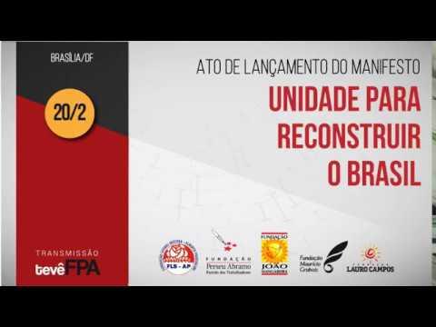 Eleições 2018: Lançamento do manifesto 'Unidade para reconstruir o Brasil' unifica esquerda