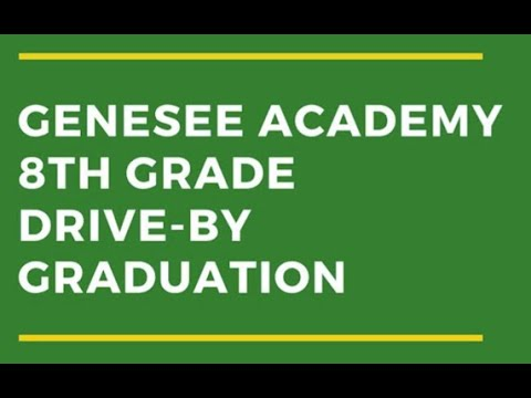 Genesee Academy 2020 8th Grade Drive-By Graduation