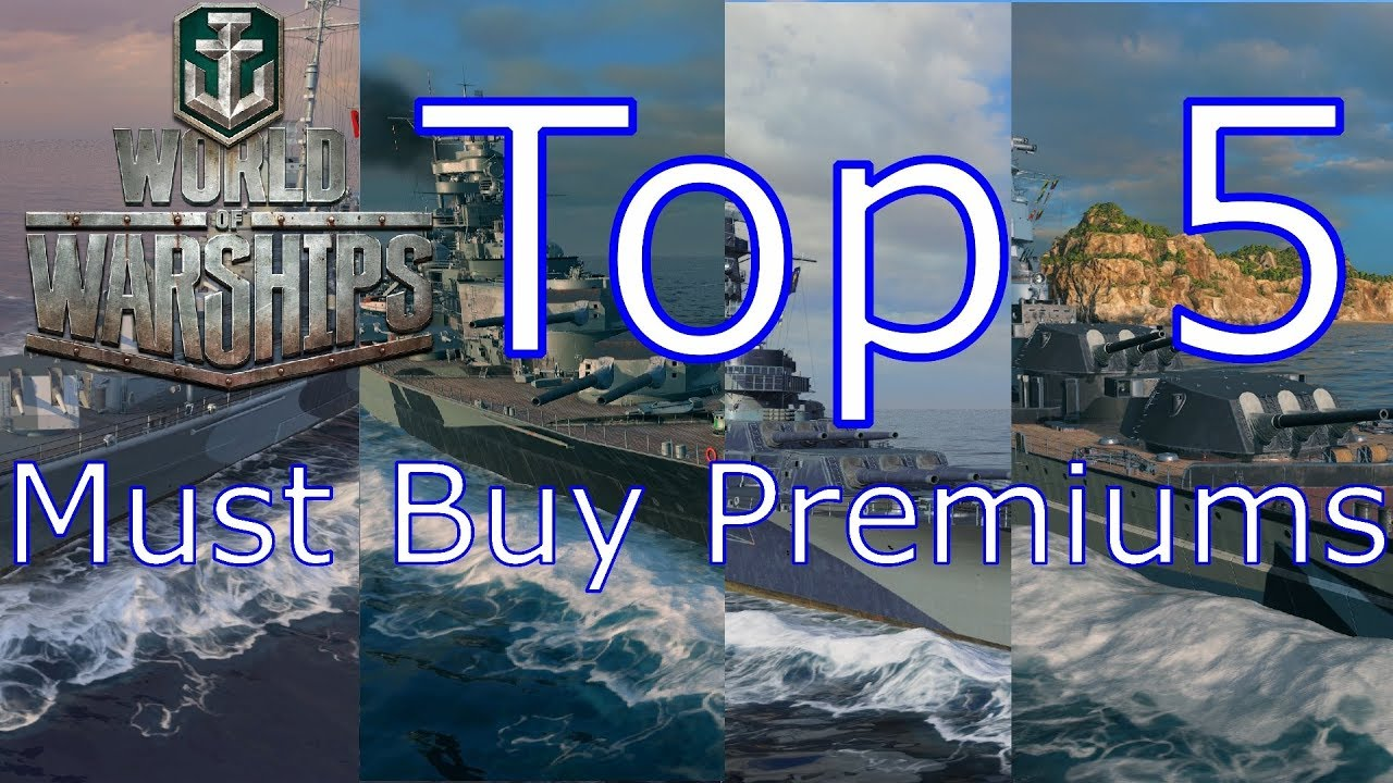 World of Warships- Top 5 Must Buy Premium Ships