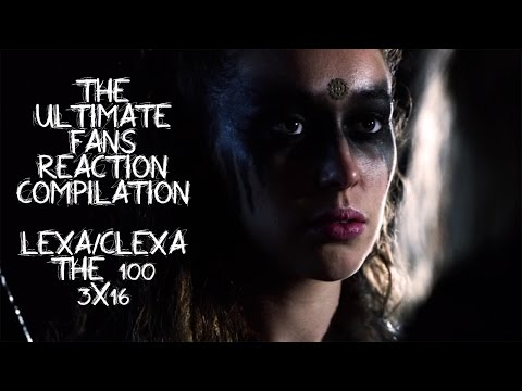 The 100 Ultimate Fans Reaction Compilation : Lexa/Clexa scenes 3x16