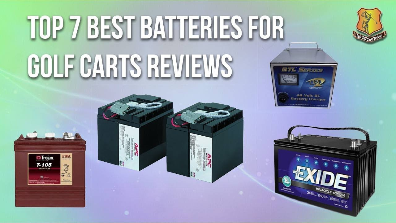 BEST Batteries for Golf Carts -Top 7
