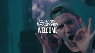 Смотреть клип Hard Driver - Welcome