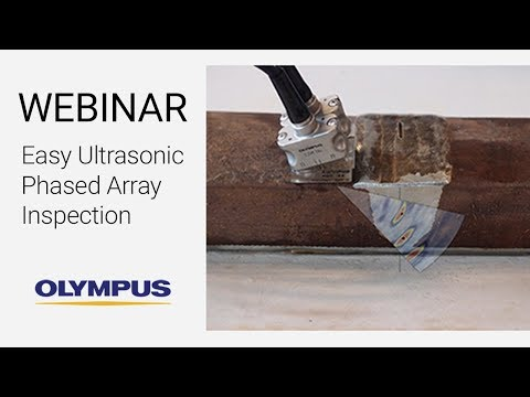 Webinar: Easy Ultrasonic Phased Array Inspection