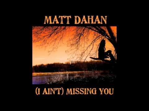 Matt Dahan - (I Ain't) Missing You [Cover]
