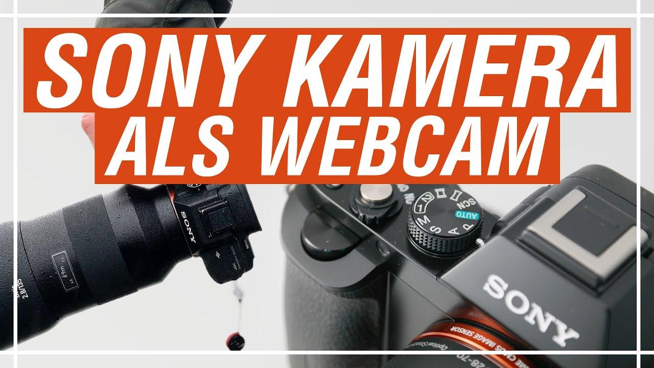 Deine Sony Alpha Kamera als Webcam - komplett kostenlos