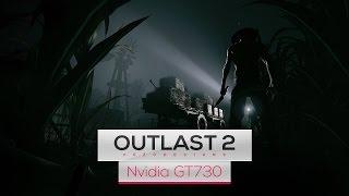 Outlast 2 on Intel Core 2 Quad Q8400 & Nvidia GT730
