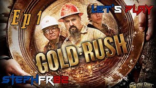 Gold Rush: The Game - Mini Let's Play Ep1 - La ruée vers l'or! - FR PC
