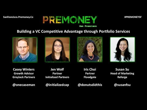 "[PreMoney SF 2017] ""Building a VC Competitive Advantage through Portfolio Services"""