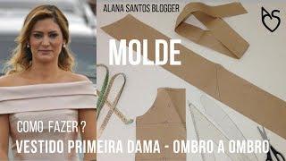 Molde vestido primeira dama aprenda com  Alana Santos Blogger