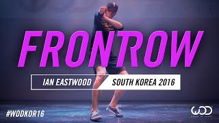IAN EASTWOOD | FrontRow | World of Dance South Korea Qualifier 2016 | #WODKOR16