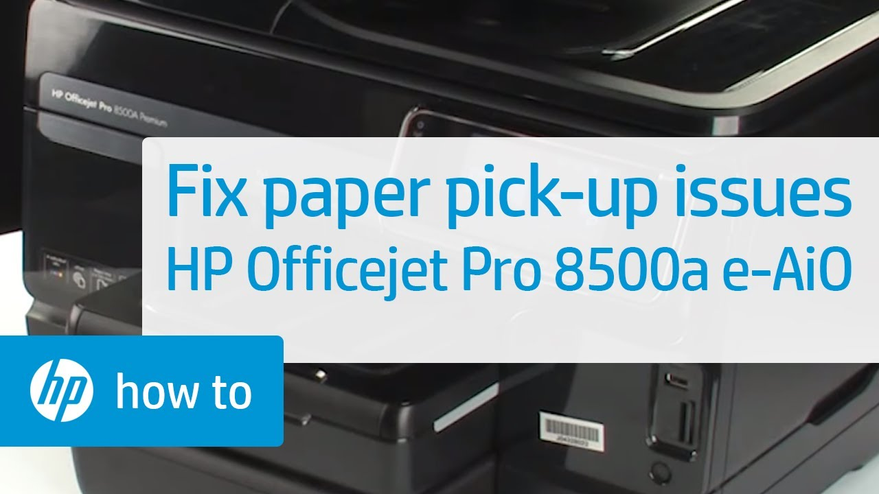 Fixing Paper Pick Up Issues Hp Officejet Pro 8500a Plus