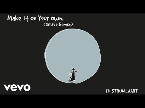 Ed Struijlaart - Make It On Your Own (Giraff Remix / Official Audio)