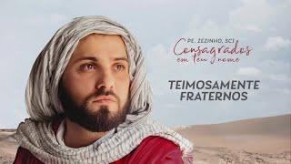 Padre Zezinho, scj - Teimosamente fraternos - (Áudio Oficial)