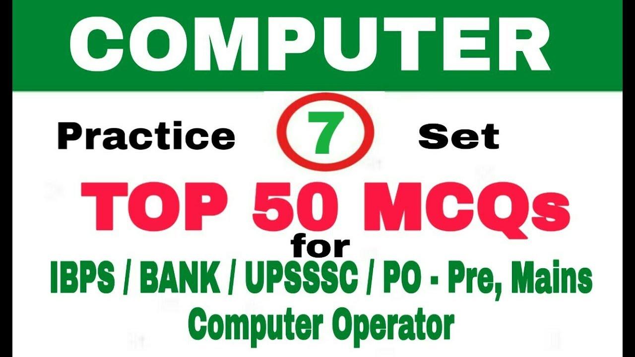Practice Set 7 Computer MCQ I Bank po, clerk II IBPS I computer