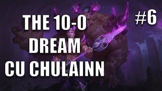The 10-0 Dream #6: Cu Chulainn Solo