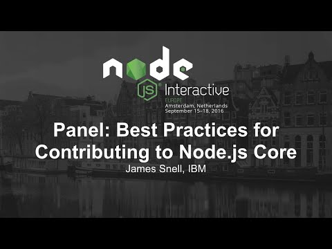 Panel: Best Practices for Contributing to Node.js Core - James Snell, IBM