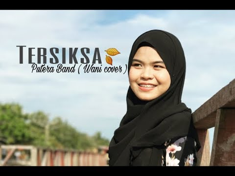 Tersiksa - Putera Band ( cover by Wani )