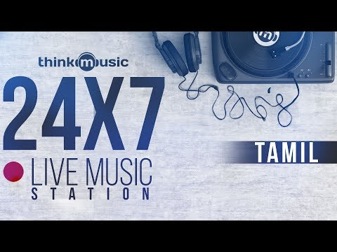 🔴 24X7 Live Tamil Music Station 🎧 Think Music