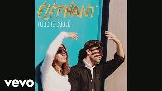 Éléphant - Touché, coulé (Audio)