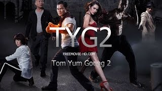 Tom Yum Goong 2 - (2013) Official Trailer [HD]