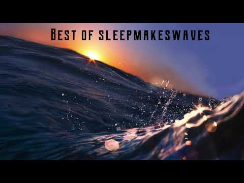 Best of sleepmakeswaves mp3