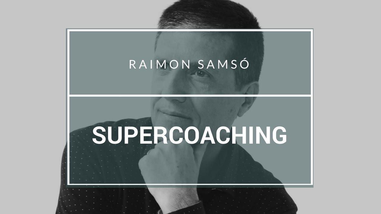 Super Coaching, el cambio que esperabas - by Raimon Samsó
