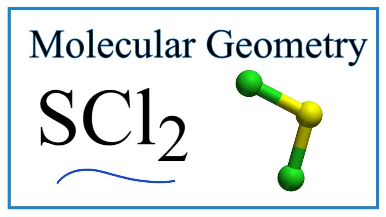 SCl2 (Sulfur dichloride) Molecular Geometry, Bond Angles & Electron  Geometry - YouTubeYouTube