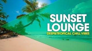 Instrumental Sunset Lounge & Deep Tropical Chill Vibes Mix by Jjos, Musica de Fondo, Musica Positiva