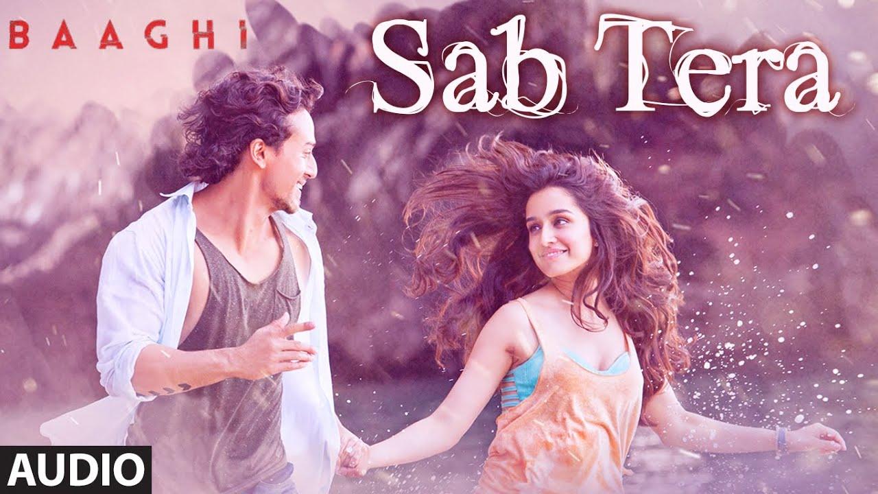 SAB TERA Full Song (Audio) | BAAGHI | Tiger Shroff, Shraddha Kapoor | Armaan Malik | Amaal Mallik