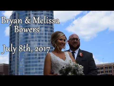 The Bowers Wedding Video, July 8th 2017