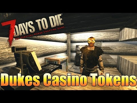 7 Days to Die Tutorial - How to get Dukes Casino Tokens Quickly - Easy Money