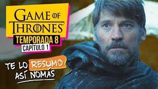 Game Of Thrones | Temporada 8 Capítulo 1 | #TeLoResumoAsíNomás