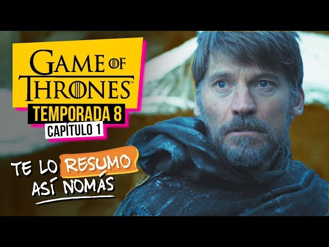 Game Of Thrones | Temporada 8 Capítulo 1 | #TeLoResumoAsíNomás