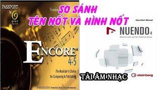 So sánh Tên nốt và Hình nốt giữa ENCORE và NUENDO || Tài Âm Nhạc