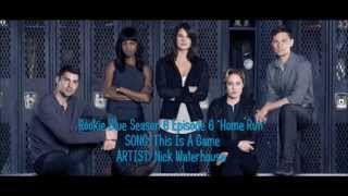 Baixar Rookie Blue S06E06 - This Is A Game by Nick Waterhouse