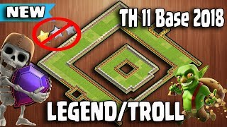 New TH11 Trophy Base 2018 | TH11 New Legend Troll Base 2018 |Anti 1 Star/Anti 2 Star |clash of clan