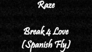 Raze - Break 4 Love (Spanish Fly)